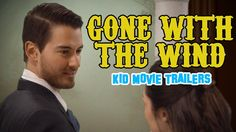 Gone With The Wind (Kid Movie Trailers) The funny thing is, this is pretty much the whole movie summed up. xD