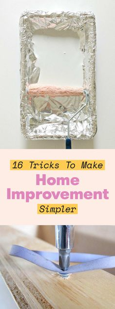 "16 Home Improvement Hacks That'll Make You Say ""Why Didn't I Know About These Sooner?"""