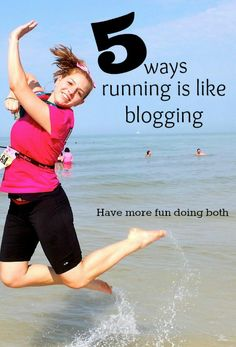 5 ways running is like blogging, click for tips to have more success in both