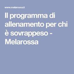 Il programma di allenamento per chi è sovrappeso - Melarossa