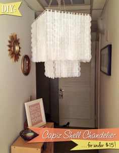 Fabulous Fashions 4 Sensible Style: GET CRAFTY: DIY CAPIZ SHELL CHANDELIER FOR UNDER $15