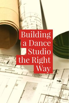 Building a Dance Studio the Right Way