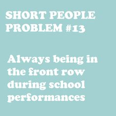 Short People Problems-- this one's for tomorrow!