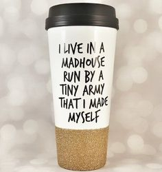 Funny Travel Coffee Mug For Mom - I Live in a Madhouse - Coffee Tumbler - Coffee Mugs with Sayings - Coffee Travel Mug - Glitter Cup #coffeemugs