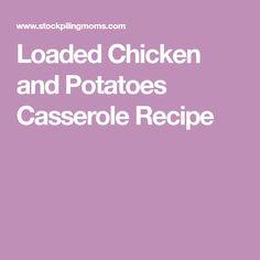 Loaded Chicken and Potatoes Casserole Recipe