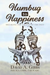 Humbug to Happiness by David Gibbs - Temporarily FREE! @dgibbs1128 @OnlineBookClub