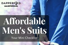 Affordable Men's Suits: Your Mini Checklist. Affordable Mens Suits, Best Mens Fashion, Men's Suits, Fashion Advice, Men's Style, Mini, Male Style, Manish Style