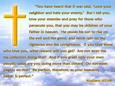 Love your enemies and pray for those who persecute you...