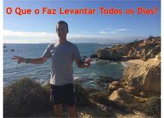 [Novo Artigo do Blog]  O Que o Faz Levantar da Cama Todos os Dias?  Ver o Artigo ==> http://www.checkthisout.me/levantardacama