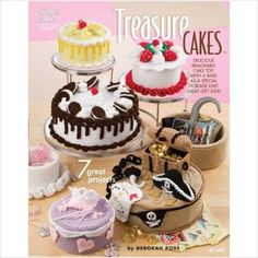 Treasure Cakes Crochet Pattern Book - 7 Designs In the Shape Of Cake