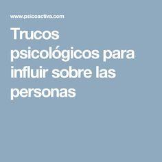 Trucos psicológicos para influir sobre las personas
