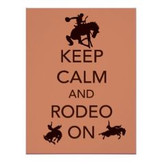 Keep Calm and Rodeo On cowboy cowgirl poster