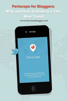 Blogging Tips | Social Media | Periscope for Bloggers: Embracing This New Trend