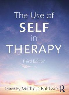 The Use Of Self In Therapy 3rd Edition free ebook