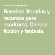 Reseñas literarias y recursos para escritores. Ciencia ficción y fantasía.