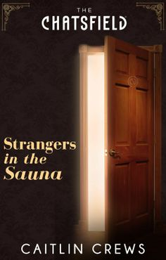"""Read """"Strangers in the Sauna (A Chatsfield Short Story, Book by Caitlin Crews available from Rakuten Kobo. Step behind the hotel room doors of the Chatsfield, London… Jenny Harding is mortified when her lousy ex leaves her stra. Executive Suites, Doctor In, Room Doors, Fiction Books, Short Stories, Bollywood, Wall Lights, Contemporary, Scandal"""