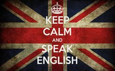 Keep calm and speak English