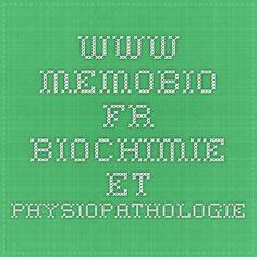 www.memobio.fr BIOCHIMIE ET PHYSIOPATHOLOGIE