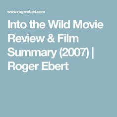 into the wild movie review essay We will write a cheap essay sample on into the wild: text and film contrasts more essay examples on film rubric both the into into the wild: book vs movie.