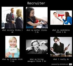 eee07b239e49f29946b4f0a837e8489b my life meme frabz recruiter what my friends think i do what my mom thinks i do