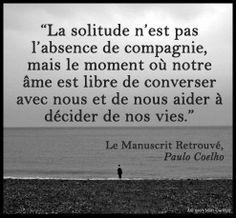 la solitude n'est pas l'absence de compagnie...