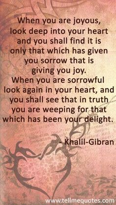When you are joyous, look deep into your heart and Heart Quotes, Love Quotes, Inspirational Quotes, Motivational, Sorrow Quotes, Khalil Gibran Quotes, Rumi Love, Deep Words, Meaningful Quotes