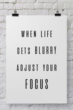 Adjust your focus.