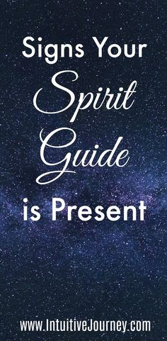 Signs your spirit guide is present.  #spiritguide
