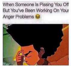 When someone is pissing you off but you've been working on your anger problems Really Funny Memes, Funny Relatable Memes, Funny Posts, Funny Stuff, Twitter Quotes Funny, Funny Quotes For Teens, Boondocks Quotes, Boondocks Comic, Boondocks Drawings