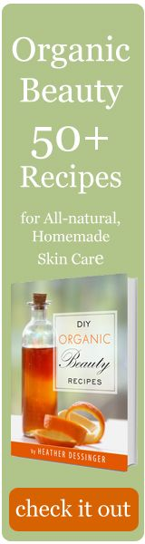Organic Beauty: 50 DIY Recipes
