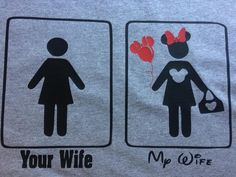 Your wife, My Disney Wife Custom T-Shirt Your Wife, Mickey Ears, 2 Colours, Cool Artwork, Funny Tshirts, Colorful Shirts, Cool Stuff, Disney, Decals