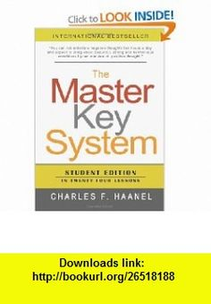 The Master Key System Student Edition In Twenty Four Lessons (9781463612245) Charles F. Haanel , ISBN-10: 1463612249  , ISBN-13: 978-1463612245 ,  , tutorials , pdf , ebook , torrent , downloads , rapidshare , filesonic , hotfile , megaupload , fileserve