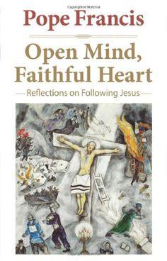 Open Mind, Faithful Heart: Reflections on Following Jesus by Pope Francis,http://www.amazon.com/dp/0824519973/ref=cm_sw_r_pi_dp_mJKJsb0H84VZSH9K