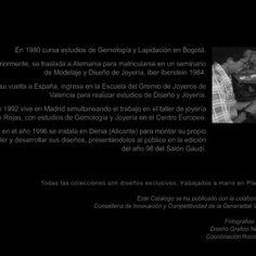 AXEL DE LA HIDALGA 1998 – 2003 CREATIVO DE JOYAS TINO CALVO CREATIVO DE FOTOGRAFIAS NINA LLORES CREATIVA DE DISEÑO GRAFICO ROCIO GUTIERREZ DIRECCION y COORDINACION Catalogo publicado con la colaboración de la Conselleria de Innovación y Competitividad de la Generalitat Valenciana
