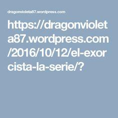 https://dragonvioleta87.wordpress.com/2016/10/12/el-exorcista-la-serie/