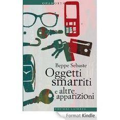 Beppe Sebaste, Oggetti smarriti e altre apparizioni (Laterza, 2012)