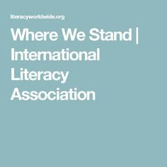 Where We Stand | International Literacy Association