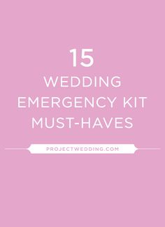 Send this to your MOH ASAP: 15 wedding emergency kit must-haves
