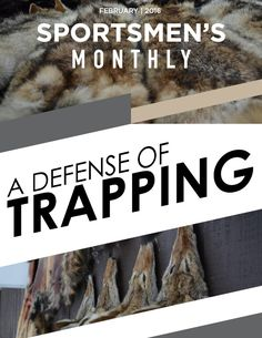 Why All Sportsmen Need to Defend Trapping.