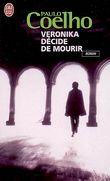 Veronika Decide de Mourir : a great book about how life is about making choices & living with it !