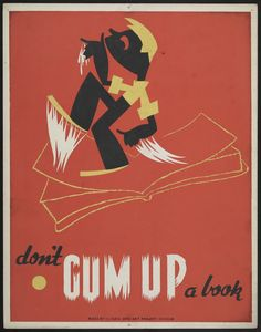 One of a group of posters by graphic artist Arlington Gregg, commissioned during the latter half of the 1930s by the Illinois division of the Works Progress Administration's Federal Art Project, instruct young library patrons in good book hygiene.  This one... kind of unfortunate.