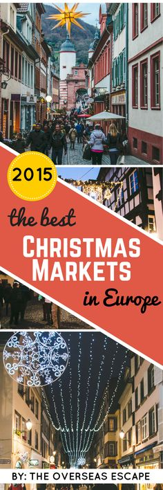 A list of the Best Christmas Markets in Europe for 2015! // Hot gluhwein, twinkle light-covered villages, I want to visit all of them!