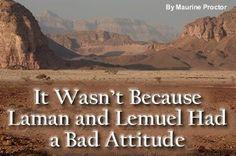 It Wasn't Because Laman and Lemuel Had a Bad Attitude