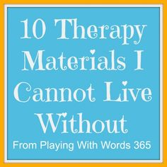 10 Therapy Materials I Can't Live Without - Playing With Words 365
