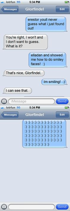 The Eyebrow of Doom is nothing, it's so last year.  Now, from the phone of Glorfindel comes the most terrifying Doom yet...THE SMILEY OF DOOM.  *Erestor passes out*