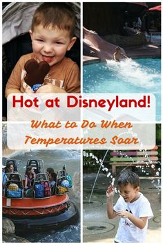 It's Hot at Disneyland! What to Do When Temperatures Soar