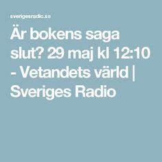 Är bokens saga slut? 29 maj kl 12:10 - Vetandets värld | Sveriges Radio