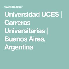 Universidad UCES | Carreras Universitarias | Buenos Aires, Argentina