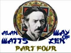 Alan Watts - The Way of Zen 4of6 - YouTube