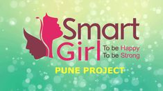 Sharing our Grand Success at Smart Girl Pune Project in association with Zilla Parishad Pune!